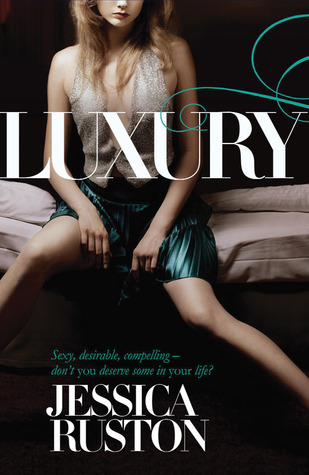 Luxury: An irresistable story of glamour and scandal
