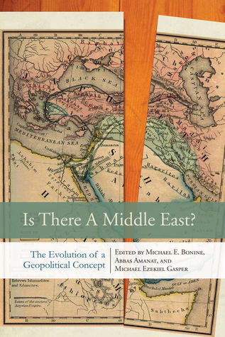 Is There a Middle East? by Michael Bonine