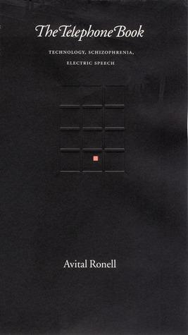 The Telephone Book: Technology, Schizophrenia, Electric Speech