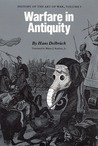 Warfare in Antiquity: History of the Art of War, Volume I