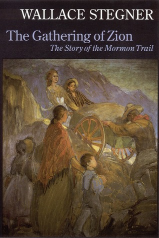 The Gathering of Zion by Wallace Stegner