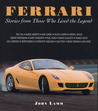 Ferrari: Stories from Those Who Lived the Legend