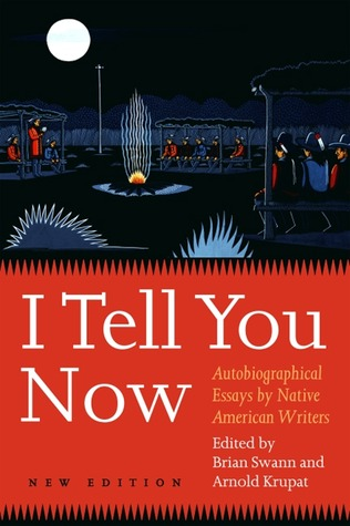 I Tell You Now: Autobiographical Essays by Native American Writers