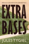 Extra Bases: Reflections on Jackie Robinson, Race, and Baseball History