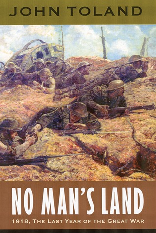 No Man's Land: 1918, the Last Year of the Great War
