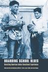 Boarding School Blues by Clifford E. Trafzer