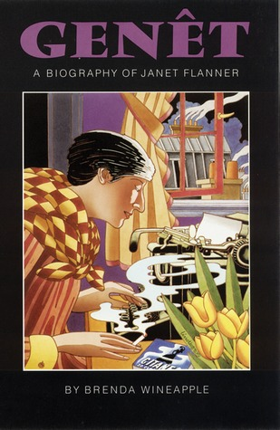 Genêt: A Biography of Janet Flanner
