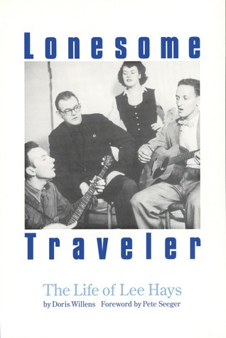 Lonesome Traveler: The Life of Lee Hays