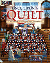 Once Upon a Quilt: A Scrapbook of Quilting Past and Present