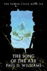 The Song of the Axe (The Pelbar Cycle, #6)