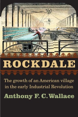 Rockdale: The Growth of an American Village in the Early Industrial Revolution