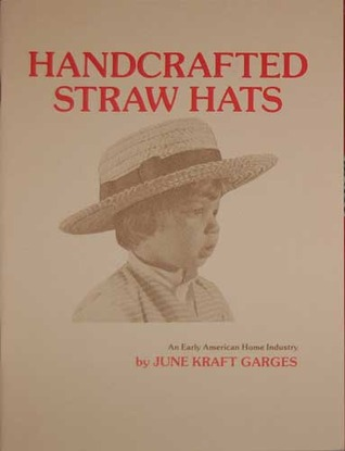 Handcrafted Straw Hats: An Early American Home Industry