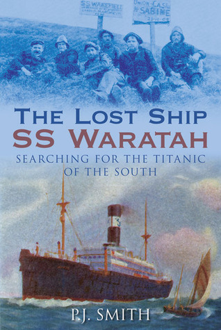 The Lost Ship SS Waratah: Searching for the Titanic of the South