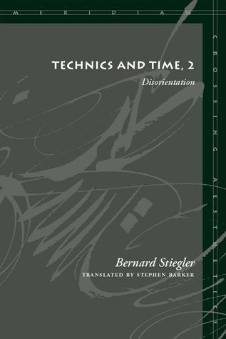 Technics and Time, 2: Disorientation