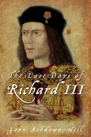The Last Days of Richard III