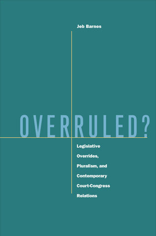 Overruled?: Legislative Overrides, Pluralism, and Contemporary Court-Congress Relations