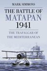 The Battle of Matapan 1941: The Trafalgar of the Mediterranean
