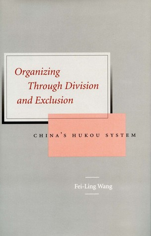 Organizing Through Division and Exclusion: China's Hukou System