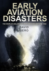 Early Aviation Disasters: The World's Major Airliner Crashes before 1950
