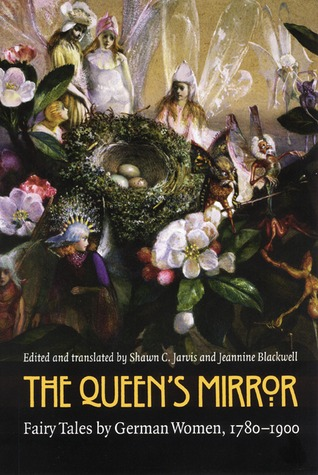 The Queen's Mirror: Fairy Tales by German Women, 1780-1900