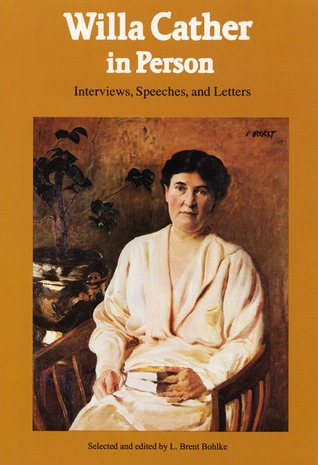 Willa Cather in Person: Interviews, Speeches, and Letters