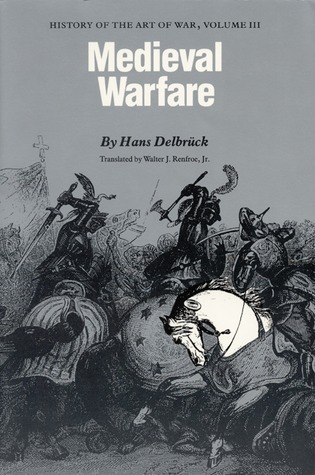 Medieval Warfare: History of the Art of War, Volume III