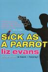 Sick as a Parrot by Liz Evans