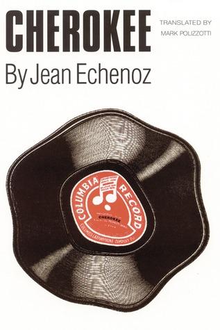 Cherokee by Jean Echenoz