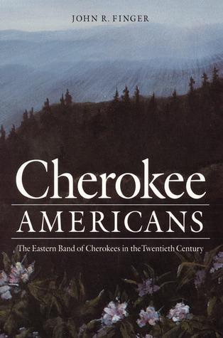 Cherokee Americans: The Eastern Band of Cherokees in the Twentieth Century