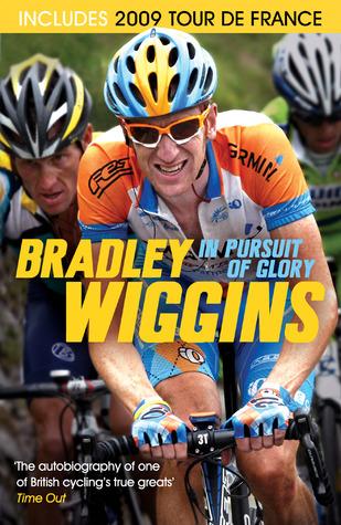 In Pursuit of Glory by Bradley Wiggins