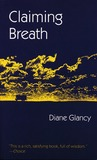 Claiming Breath by Diane Glancy