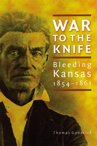 War to the Knife: Bleeding Kansas, 1854-1861