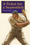 A Ticket for a Seamstitch