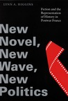 New Novel, New Wave, New Politics: Fiction and the Representation of History in Postwar France