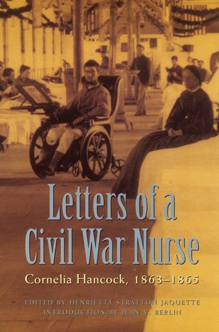 Letters of a Civil War Nurse by Cornelia Hancock