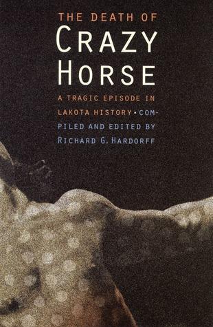 The Death of Crazy Horse: A Tragic Episode in Lakota History