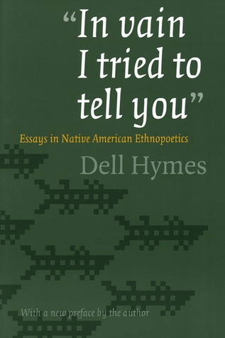 in vain i tried to tell you essays in native american   in vain i tried to tell you essays in native american ethnopoetics
