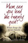 Mum, Can You Lend Me Twenty Quid?