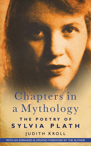 Chapters in a Mythology: The Poetry of Sylvia Plath