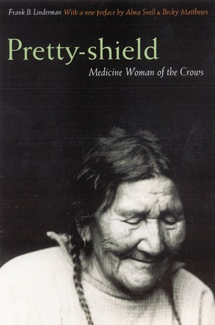 Pretty-shield: Medicine Woman of the Crows