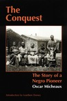 The Conquest: The Story of a Negro Pioneer