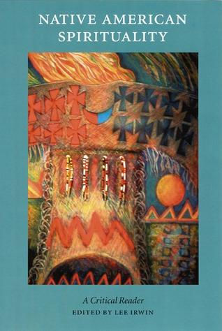 Native American Spirituality by Lee Irwin