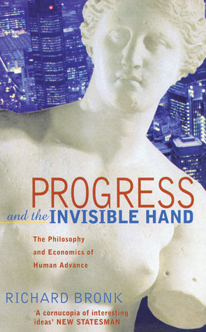progress-and-the-invisible-hand-the-philosophy-and-economics-of-human-advance