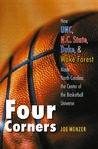 Four Corners: How UNC, N.C. State, Duke, and Wake Forest Made North Carolina the Center of the Basketball Universe