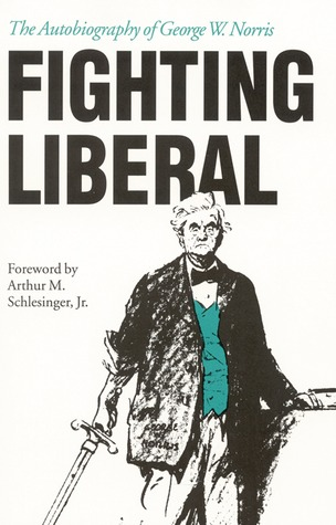 [EPUB] ✼ Fighting Liberal  ✿ George W. Norris – Submitalink.info