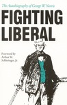 Fighting Liberal: The Autobiography of George W. Norris