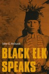 Black Elk Speaks by Black Elk