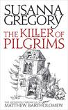 The Killer of Pilgrims (Matthew Bartholomew, #16)
