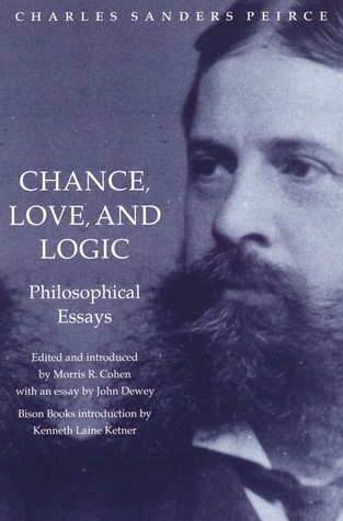 Chance, Love, and Logic by Charles Sanders Peirce