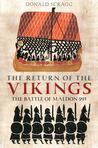 The Return of the Vikings: The Battle of Maldon 991